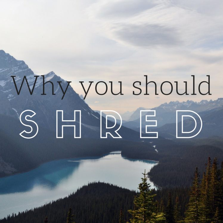 why-you-should-shred